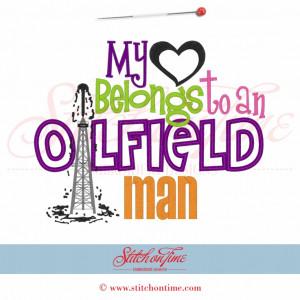 40 Oil field : My Heart Belongs To An Oilfield Man Applique 8x12