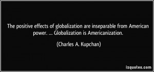 The positive effects of globalization are inseparable from American ...
