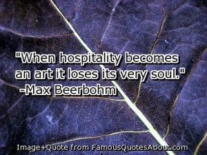 ... Max Beerbohm from famousquotesabout.com - 23 Hospitality Quotes