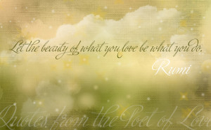 Rumi Wisdom – Quotes from the Poet of Love