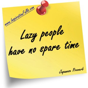 Lazy people have no spare time