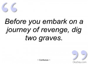 before you embark on a journey of revenge confucius