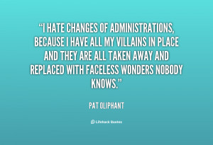 quote-Pat-Oliphant-i-hate-changes-of-administrations-because-i-28434 ...