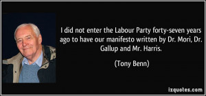 did not enter the Labour Party forty-seven years ago to have our ...
