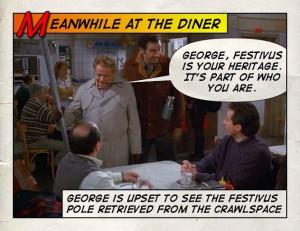 Seinfeld quote - Frank Costanza tells George that Festivus is his ...