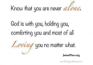 Never alone..