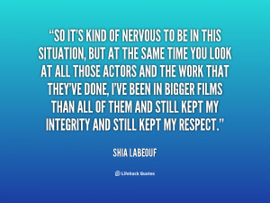 quote Shia LaBeouf so its kind of nervous to be 96079 png