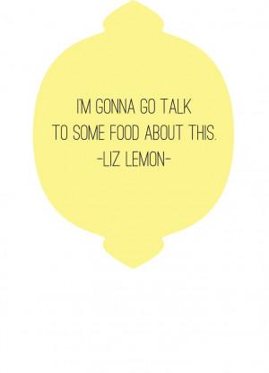 Liz Lemon, Talk to Some Food PDF Printable