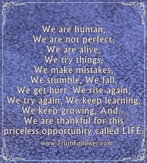 We are human, We are not perfect, Humans Life Quotes