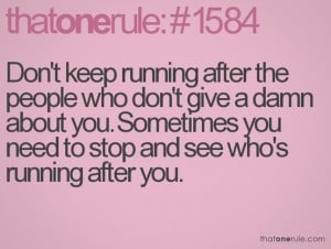 Keep Running After The People Who Don't Give A Damn About You: Quote ...