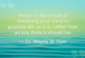 peace-retraining-your-mind-wayne-dyer-quotes-sayings-pictures.jpg