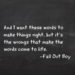 Best Fall Out Boy quote ever.