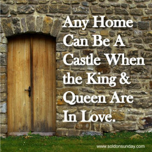 ... Home Can be A Castle when the king and queen are in love #homequotes