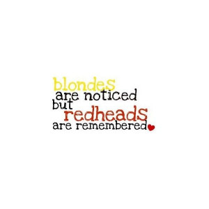 REDHEAD QUOTE FOR KELSEY! :D found on Polyvore