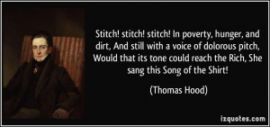 Stitch! stitch! stitch! In poverty, hunger, and dirt, And still with a ...
