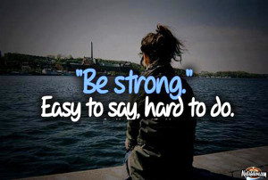 Be strong ~ heart touching quote