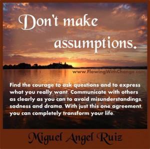 Assumptions Quotes Dont make assumptions
