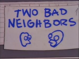 "... saying you and Barbara are bad neighbors?"" – Dr. Julius Hibbert"