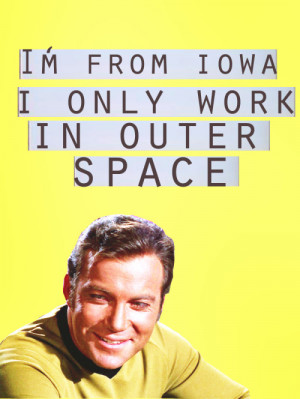 from Iowa. I only work in outer space