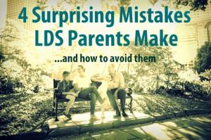 Surprising Mistakes LDS Parents Make | Aggieland Mormons