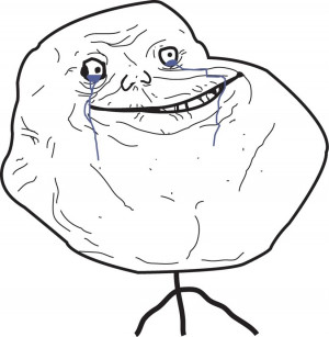 Sad Forever Alone Meme Forever alone quotes.