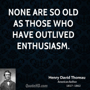 Henry David Thoreau Age Quotes