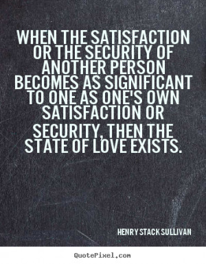 or the security of another person becomes as significant to one as one