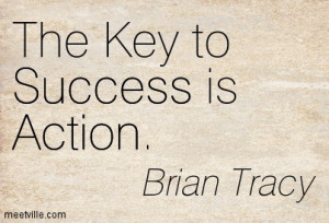=http://www.imagesbuddy.com/the-key-to-success-is-action-brian-tracy ...