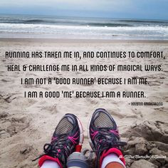 ... am me. I am a good 'me' because I am a runner. - Kristin Armstrong