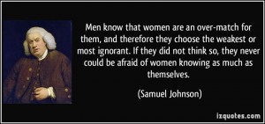Ignorant Quotes About Women Men know that women are an