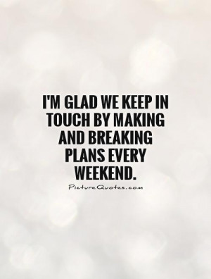 Friend Quotes Weekend Quotes Plan Quotes