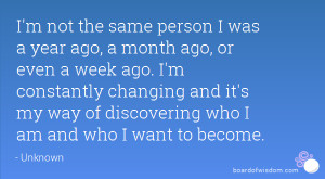 ... changing and it's my way of discovering who I am and who I want to