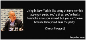 Living in New York is like being at some terrible late-night party ...