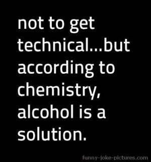 Alcohol Chemistry Solution Funny Joke Meme Image