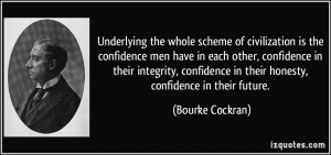 of civilization is the confidence men have in each other, confidence ...