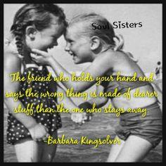 Friend, friendship, quote https://www.facebook.com/pages/Soul-Sisters ...