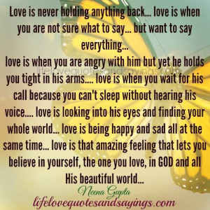 love is never holding anything back love is when you are not sure what ...