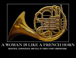 French Horn Player Sayings French horn jokes women and