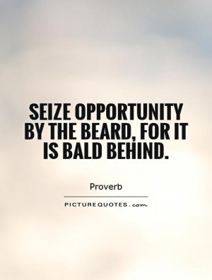 Opportunity Quotes Proverb Quotes