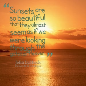 Quotes Picture: sunsets are so beautiful that they almost seem as if ...