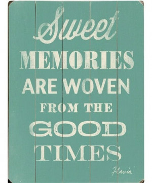leave you with all the good memories of our past. I will cherish the ...