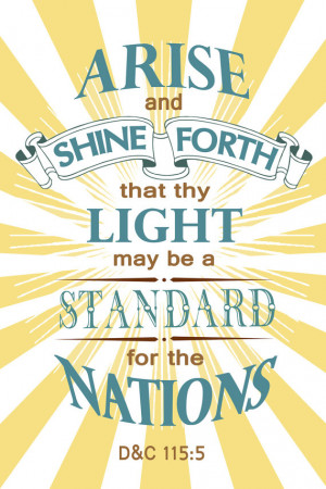 Arise and Shine Forth, 2012 LDS Young Women Scripture Theme Poster ...