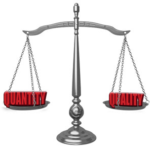 Find the right balance between quantity and quality.