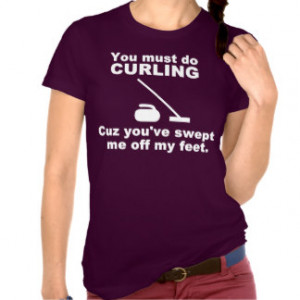 Funny Curling Quotes Shirts & T-shirts