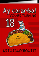 13 years old - Birthday Taco humor card - Product #1155516