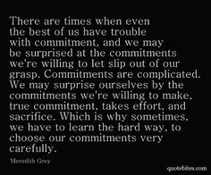 don't have commitment issues. I just choose my commitments carefully ...
