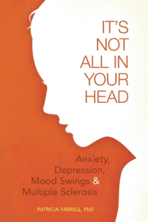 ... in Your Head: Anxiety, Depression, Mood Swings, and Multiple Sclerosis