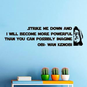 Decals Obi Wan Kenobi Star Wars Quote Decal Strike Me Down Sayings ...