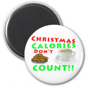 Christmas Calories Don't Count Humor Funny Fridge Magnets