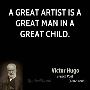 great artist is a great man in a great child.